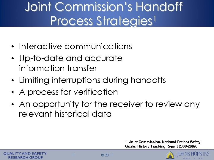 Joint Commission's Handoff Process Strategies 1 • Interactive communications • Up-to-date and accurate information