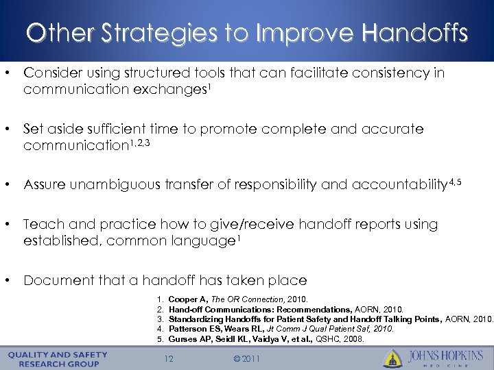 Other Strategies to Improve Handoffs • Consider using structured tools that can facilitate consistency