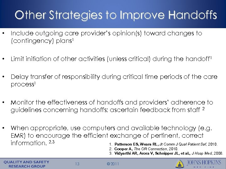 Other Strategies to Improve Handoffs • Include outgoing care provider's opinion(s) toward changes to