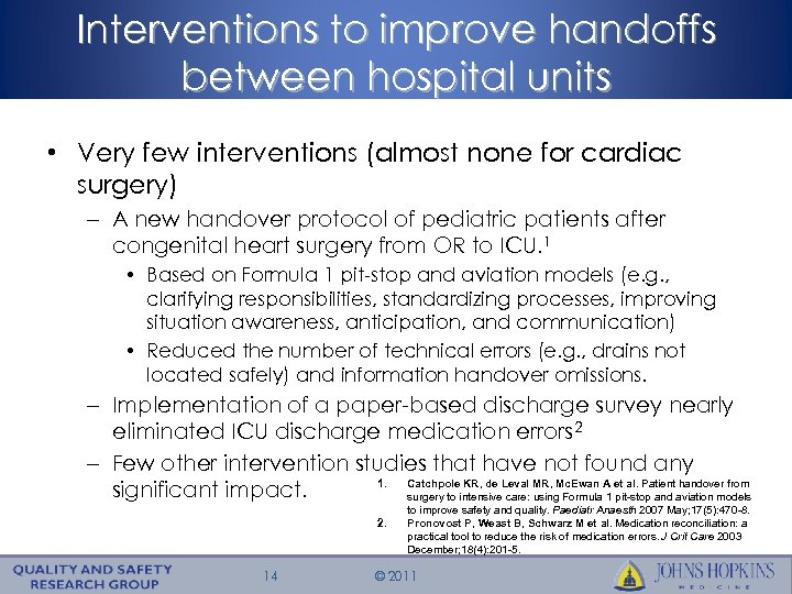 Interventions to improve handoffs between hospital units • Very few interventions (almost none for