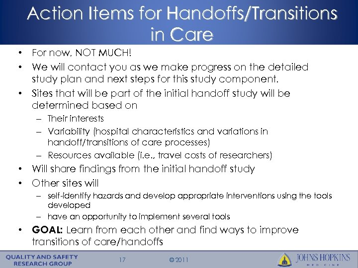 Action Items for Handoffs/Transitions in Care • For now, NOT MUCH! • We will