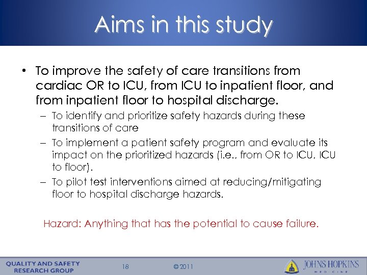 Aims in this study • To improve the safety of care transitions from cardiac