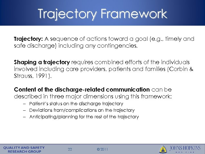 Trajectory Framework Trajectory: A sequence of actions toward a goal (e. g. , timely