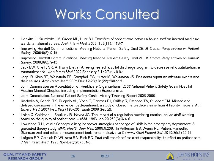 Works Consulted • • • Horwitz LI, Krumholz HM, Green ML, Huot SJ. Transfers