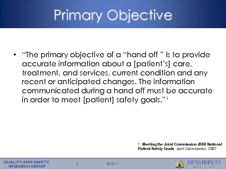"Primary Objective • ""The primary objective of a ""hand off "" is to provide"