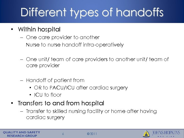 Different types of handoffs • Within hospital – One care provider to another Nurse