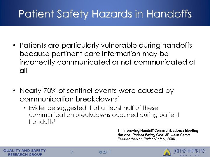 Patient Safety Hazards in Handoffs • Patients are particularly vulnerable during handoffs because pertinent