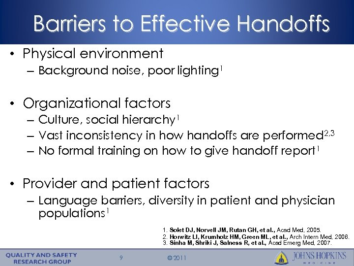 Barriers to Effective Handoffs • Physical environment – Background noise, poor lighting 1 •