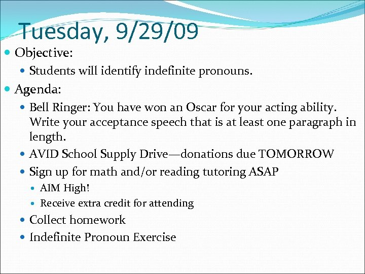 Tuesday, 9/29/09 Objective: Students will identify indefinite pronouns. Agenda: Bell Ringer: You have won