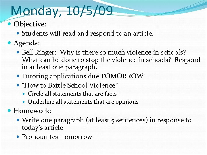 Monday, 10/5/09 Objective: Students will read and respond to an article. Agenda: Bell Ringer: