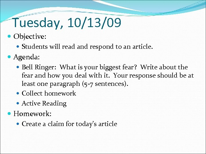 Tuesday, 10/13/09 Objective: Students will read and respond to an article. Agenda: Bell Ringer: