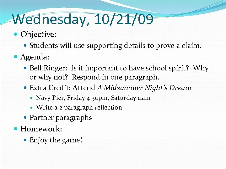 Wednesday, 10/21/09 Objective: Students will use supporting details to prove a claim. Agenda: Bell