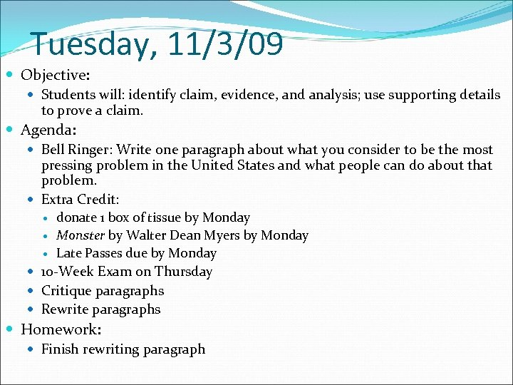 Tuesday, 11/3/09 Objective: Students will: identify claim, evidence, and analysis; use supporting details to