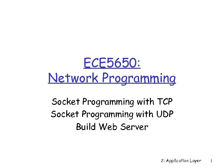 ECE 5650 Network Programming Socket Programming with TCP