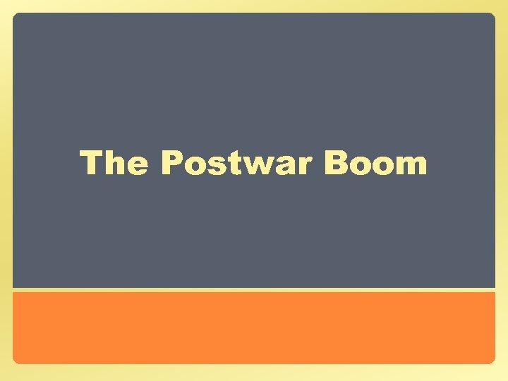 The Postwar Boom