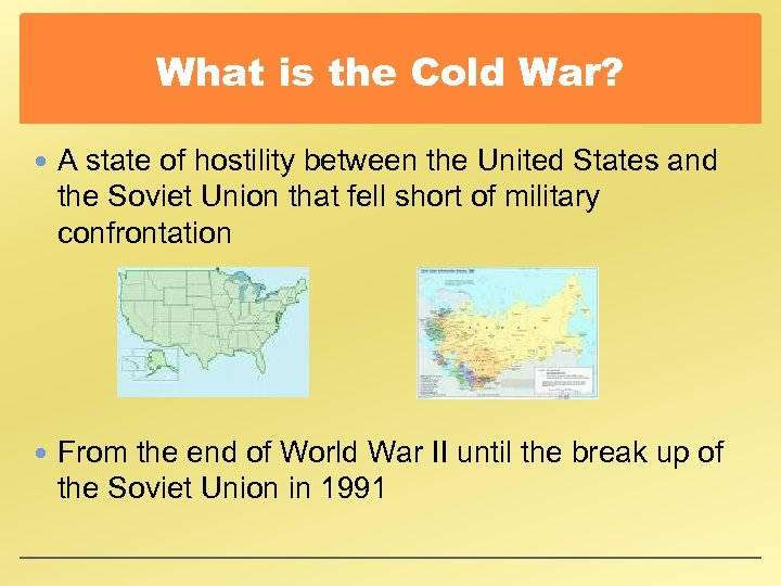 What is the Cold War? A state of hostility between the United States and