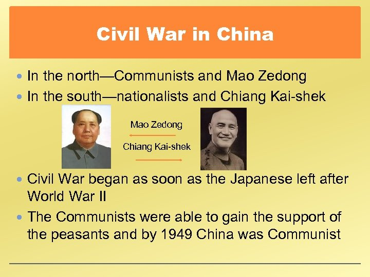 Civil War in China In the north—Communists and Mao Zedong In the south—nationalists and