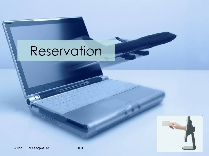 Reservation Aliño, Juan Miguel M. 3 H 4