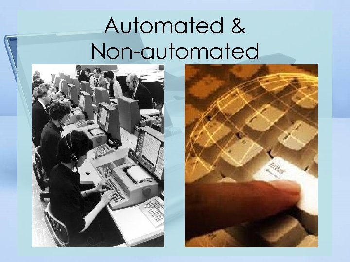 Automated & Non-automated