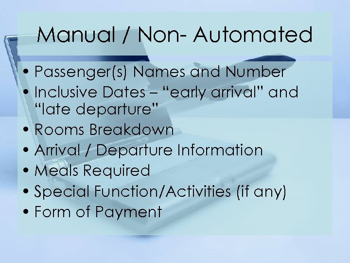 """Manual / Non- Automated • Passenger(s) Names and Number • Inclusive Dates – """"early"""