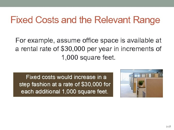 Fixed Costs and the Relevant Range For example, assume office space is available at