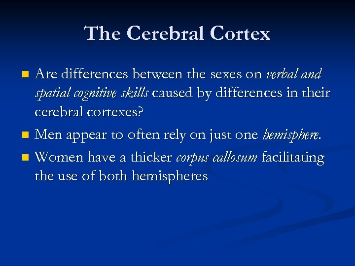The Cerebral Cortex Are differences between the sexes on verbal and spatial cognitive skills