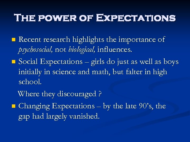 The power of Expectations Recent research highlights the importance of psychosocial, not biological, influences.
