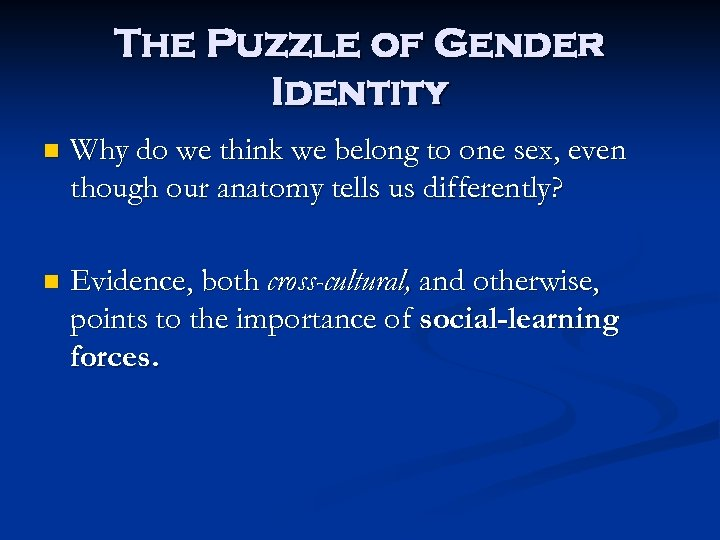 The Puzzle of Gender Identity n Why do we think we belong to one