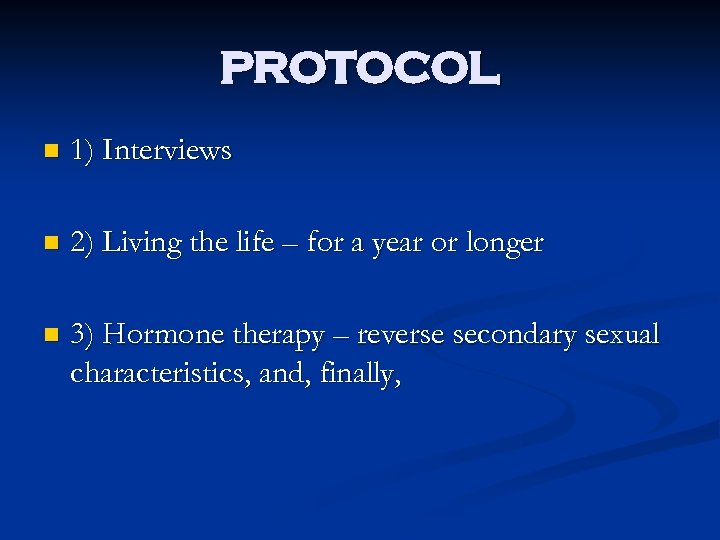 PROTOCOL n 1) Interviews n 2) Living the life – for a year or