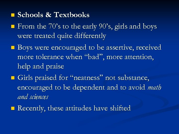 Schools & Textbooks n From the 70's to the early 90's, girls and boys