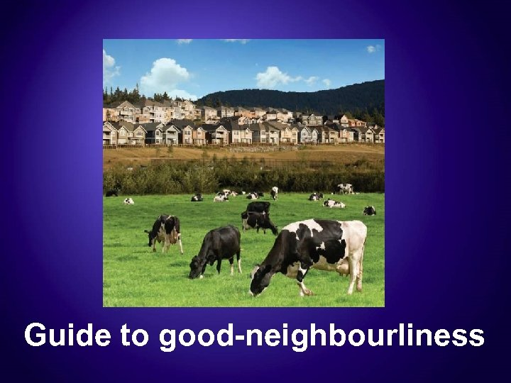 Guide to good-neighbourliness