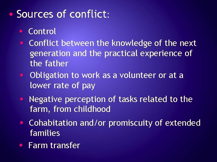 w Sources of conflict: w Control w Conflict between the knowledge of the next