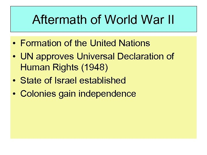 Aftermath of World War II • Formation of the United Nations • UN approves
