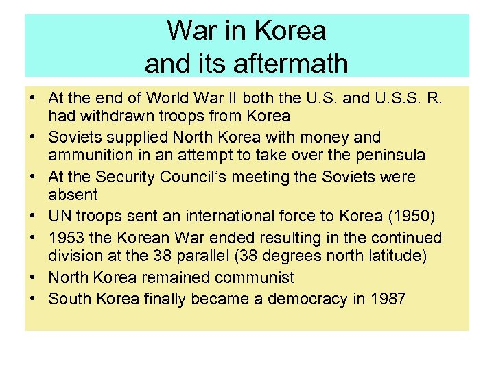 War in Korea and its aftermath • At the end of World War II