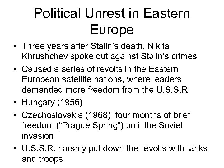 Political Unrest in Eastern Europe • Three years after Stalin's death, Nikita Khrushchev spoke
