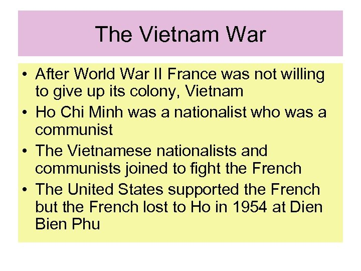 The Vietnam War • After World War II France was not willing to give