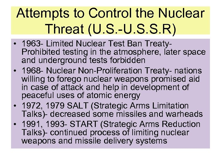 Attempts to Control the Nuclear Threat (U. S. -U. S. S. R) • 1963