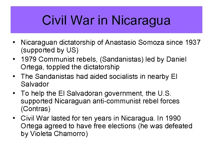 Civil War in Nicaragua • Nicaraguan dictatorship of Anastasio Somoza since 1937 (supported by