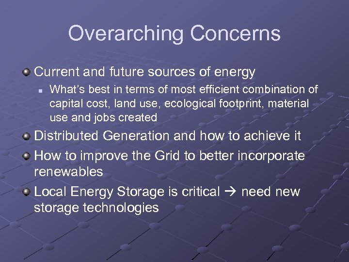 Overarching Concerns Current and future sources of energy n What's best in terms of