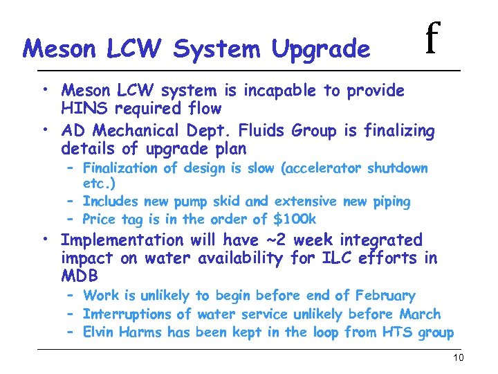 Meson LCW System Upgrade f • Meson LCW system is incapable to provide HINS