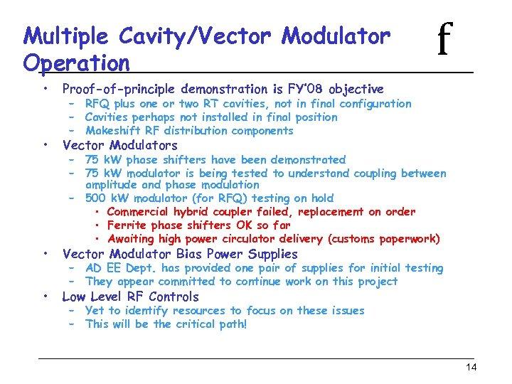 Multiple Cavity/Vector Modulator Operation • Proof-of-principle demonstration is FY' 08 objective • Vector Modulators