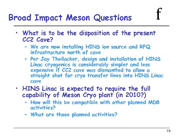 Broad Impact Meson Questions f • What is to be the disposition of the