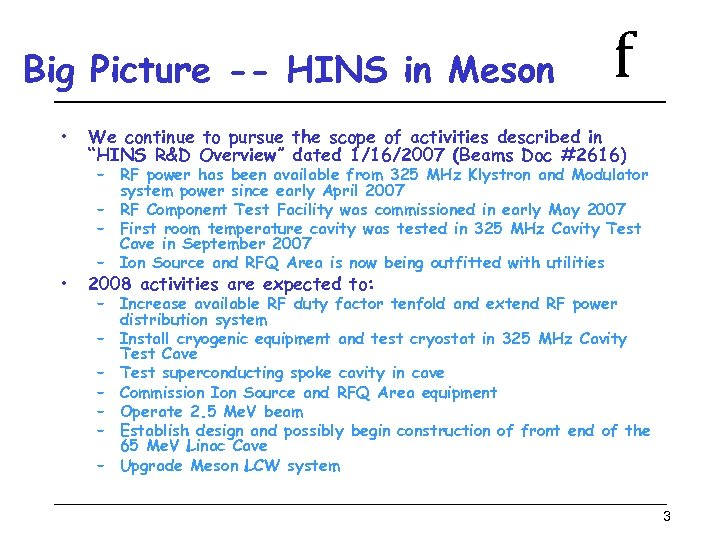 Big Picture -- HINS in Meson • • f We continue to pursue the