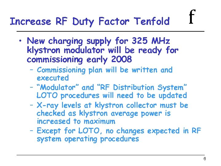 Increase RF Duty Factor Tenfold f • New charging supply for 325 MHz klystron