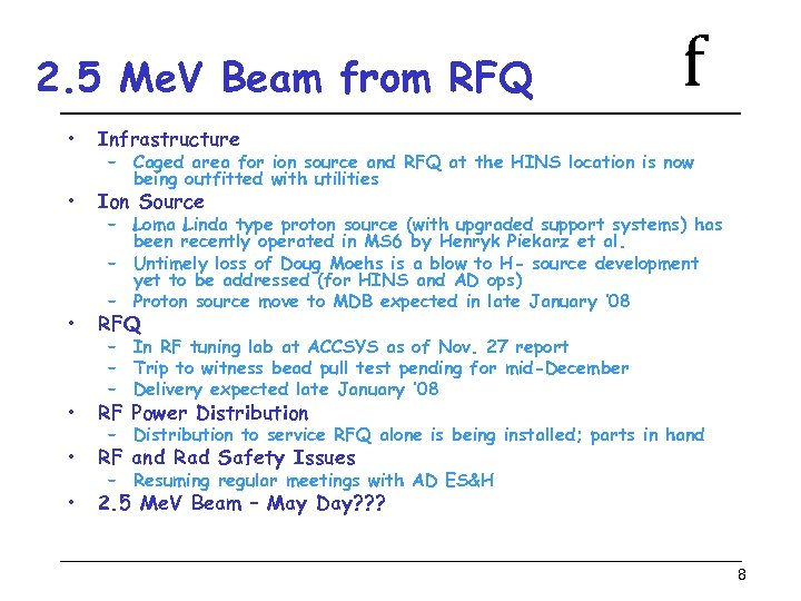 2. 5 Me. V Beam from RFQ • Infrastructure • Ion Source • RFQ