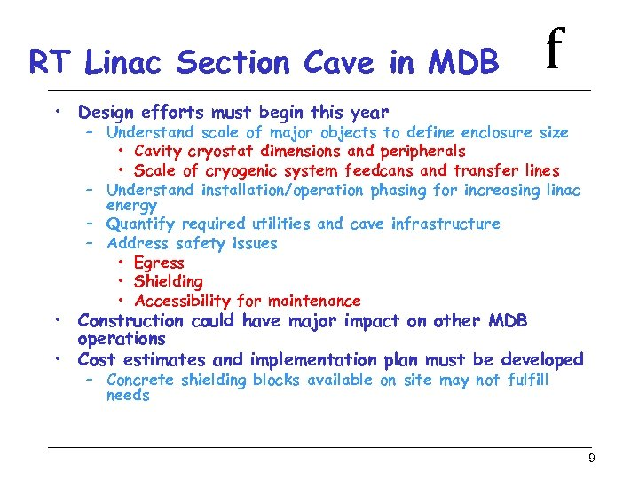 RT Linac Section Cave in MDB f • Design efforts must begin this year