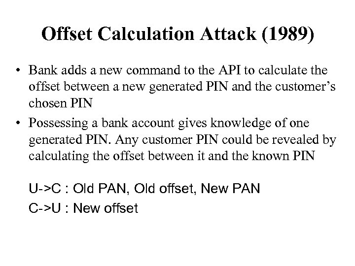 Offset Calculation Attack (1989) • Bank adds a new command to the API to