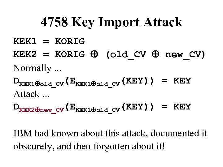 4758 Key Import Attack KEK 1 = KORIG KEK 2 = KORIG Å (old_CV