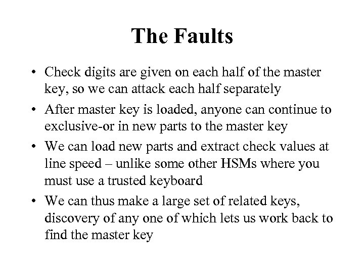 The Faults • Check digits are given on each half of the master key,