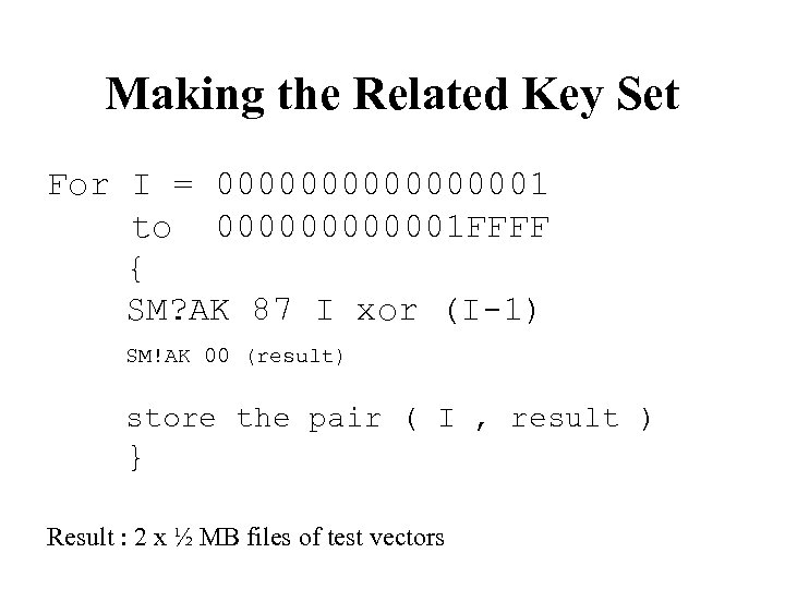 Making the Related Key Set For I = 000000001 to 0000001 FFFF { SM?